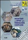 Interventi ed opere nelle formazioni complesse. 15° ciclo di conferenze di meccanica e ingegneria delle rocce (Torino, 19-20 novembre 2014) libro