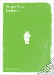 Dettato libro di Peter Sergio