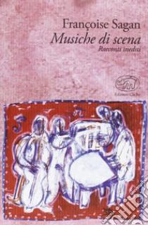 Musiche di scena libro di Sagan Françoise