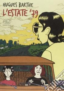 L'estate '79 libro di Barthe Hugues