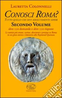 Conosci Roma? (2) libro di Colonnelli Lauretta