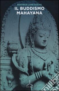 Il buddismo mahayana libro di Lane Suzuki Beatrice