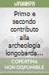 Primo e secondo contributo alla archeologia longobarda in Toscana. Con gli opera omnia dell'autore. Con DVD