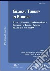 Global Turkey in Europe political, economic, and foreign policy dimensions of Turkey's evolving relationship with the EU