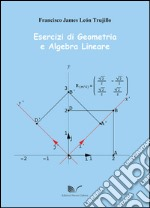 Esercizi di geometria e algebra lineare