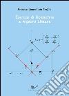 Esercizi di geometria e algebra lineare libro di Trujillo Francisco J.