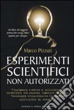 Esperimenti scientifici non autorizzati libro