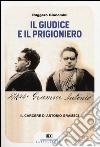Il giudice e il prigioniero. Il carcere di Antonio Gramsci libro