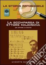 La scomparsa di Ettore Majorana. Un affare di Stato?
