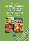 La conservazione e la coltivazione delle variet� vegetali antiche. L'esperienza toscana