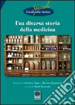Una diversa storia della medicina. Riedizioni degli opuscoli di Cartaduemila 5 e 17