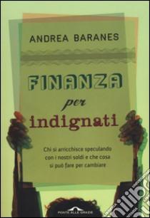 Finanza per indignati libro di Baranes Andrea