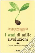 I semi di mille rivoluzioni. Alce Nero: storie di ulivi, uomini e api libro
