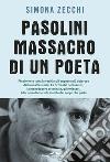 Pasolini, massacro di un poeta libro