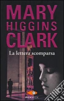 La lettera scomparsa libro di Higgins Clark Mary