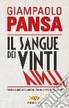 Il sangue dei vinti. Quello che accadde in Italia dopo il 25 aprile libro