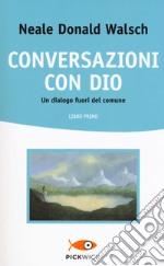 Conversazioni con Dio. Un dialogo fuori del comune. Vol. 1 libro