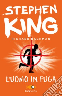 L'uomo in fuga libro di King Stephen