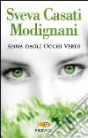 Anna dagli occhi verdi libro di Casati Modignani Sveva