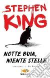 Notte buia, niente stelle libro di King Stephen