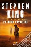 L'ultimo cavaliere. La torre nera. Vol. 1 libro