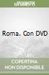 Roma. Con DVD libro