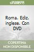 Roma. Con DVD. Ediz. inglese