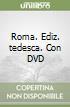 Roma. Con DVD. Ediz. tedesca