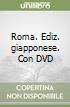 Roma. Con DVD. Ediz. giapponese
