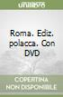 Roma. Con DVD. Ediz. polacca