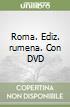 Roma. Con DVD. Ediz. rumena