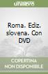 Roma. Con DVD. Ediz. slovena