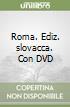 Roma. Con DVD. Ediz. slovacca