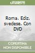 Roma. Con DVD. Ediz. svedese