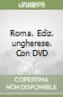 Roma. Con DVD. Ediz. ungherese