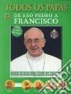 Tutti i papi. Da san Pietro a Francesco. Ediz. portoghese libro