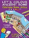 Coloriamo Roma antica. Ediz. illustrata. Con DVD libro