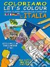 Coloriamo l'Italia. Ediz. illustrata libro