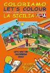Coloriamo la Sicilia. Ediz. multilingue. Con gadget libro