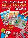 Coloriamo Roma. Con gadget libro