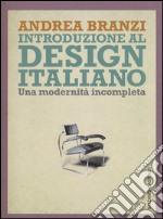 Introduzione al design italiano. Una modernità incompleta libro