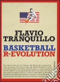 Basketball r-evolution libro di Tranquillo Flavio
