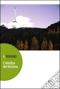 L'artefice del destino libro di Romano A.