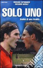 Solo Uno. Analisi di una rivalità... libro