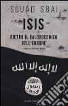 ISIS. Dietro il palcoscenico dell'orrore libro