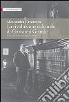 La rivoluzione culturale di Giovanni Gentile. La nascita dell'Enciclopedia italiana libro