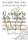 Il Vangelo della famiglia nel dibattito sinodale oltre la proposta del cardinal Kasper libro