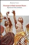 Evangelo di Gesù secondo Marco. Il percorso di un cristiano libro