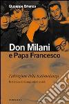 Don Milani e papa Francesco. L'attrazione della testimonianza libro