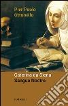 Caterina da Siena. Sangue nostro libro